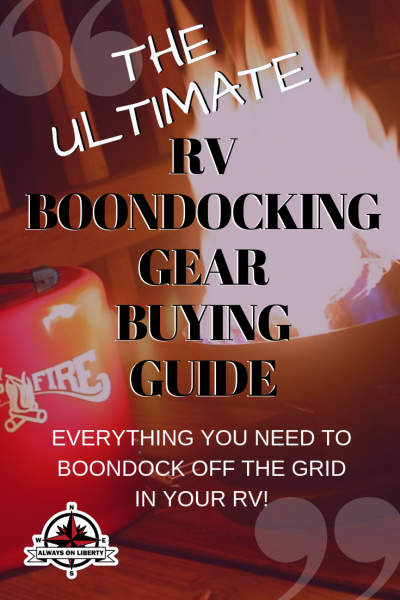 Always On Liberty_PINTEREST_ Boondocking Gear Buying Guide